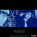 LOVE LIFE LIVE/RUEED