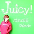 Juicy!/新堂敦士