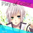 Play of Color (feat. 歌手音ピコ)/SOLA.