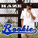 Rookie/HAZE