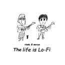 人生はLo-Fiだ/Rinda&Marya