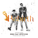 Rebirth (feat. JOYSTICKK)/ROKU