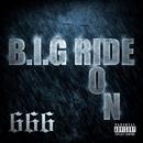 B.I.G RIDE ON/666