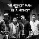 LIKE A MONKEY/THE MONKEY FARM