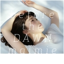 before the DAWN/maimie