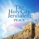 The Holy City Jerusalem/PEACE