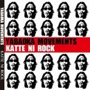 KATTE NI ROCK/YABAOKA MOVEMENTS