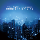 Urban Night Lounge presents MIDNIGHT DRIVING/The Illuminati