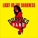 LIGHT UP THE DARKNESS/DUPPIES BAND