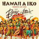 HAWAII A IKO/Chozen Lee & THE BANG ATTACK