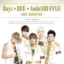 Boys☆BEE☆AmbiSHUFFLE/BEE SHUFFLE