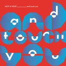 and Touch You/MOP of HEAD