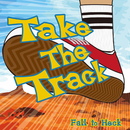 Take The Track/Fall to Heck