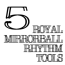 Royal Mirrorball Rhythm Tools 5/royal mirrorball