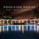 POOLSIDE HOUSE ~夏の夜風を感じる優雅なひととき~/Lodge Sounds