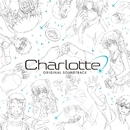 TVアニメーション『Charlotte』Original Soundtrack/VisualArt's / Key Sounds Label