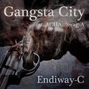 Gangsta City (feat. ACHA & Swag-A)/Endiway-C