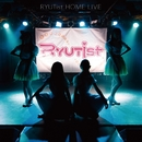 RYUTist HOME LIVE/RYUTist