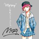 """""""hiphop""""ト名乗ッテモイイデスカ。/MIRI"""