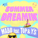 SUMMER DREAMIN' (feat. TOP & Y'S)/MABU