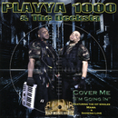 COVER ME I'M GOING IN/PLAYYA 1000