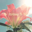 My Birthday To You/Yuri Bear