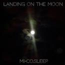 LANDING ON THE MOON/mi-co.sleep
