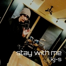 stay with me/kj-s