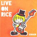 LIVE ON RICE/キナコ