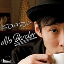 NO BORDER/SOARA