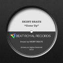 COME UP/SKINT BEATZ