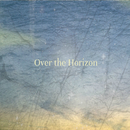 Over the Horizon/STREAM of STAR'S SOUND
