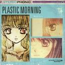 Plastic Morning/Master Asia