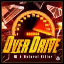 Over Drive/翔 & Natural Killer