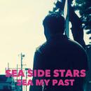 SEA SIDE STARS/SEA MY PAST