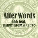 After Words (feat. LASTPASS, KOOPA & スナフキン)/666