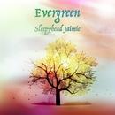 Evergreen/Sleepyhead Jaimie