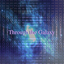 Through the Galaxy/STREAM of STAR'S SOUND