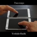 Two-ways/吉田ハチ