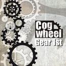 Gear 1st/Cogwheel