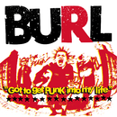Got To Get Punk Into My Life/BURL