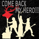 COME BACK MY HERO!!/HISTGRAM
