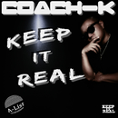KEEP IT REAL/COACH-K