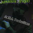 JAPANESE PSYCHO/A. K. I. PRODUCTIONS