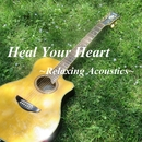 Heal Your Heart ~リラックスギター~/オビナタナオマサ