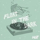 Float in the Dark/MGF