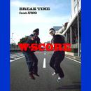 BREAK TIME (feat. UNO)/W-SCORE