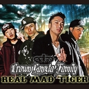 Real Mad Tiger - 2016 -/Crown GanXta Family