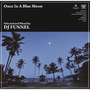 Once In A Blue Moon/DJ FUNNEL