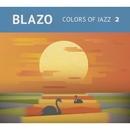 Colors of Jazz 2/Blazo